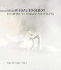 The Visual Toolbox: 60 Lessons for Stronger Photographs by David duChemin